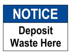 ANSI NOTICE Deposit Waste Here Sign