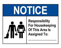 ANSI NOTICE Responsibility For housekeeping Area Custom Sign