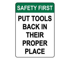 ANSI SAFETY FIRST Put Tools Back In Their Proper Place Sign
