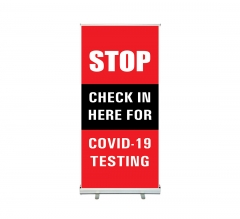 Stop Check in Here for Covid-19 Testing Roll up Banner Stands