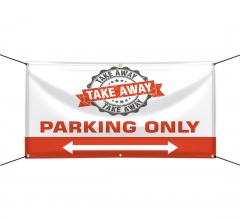 Take Away Parking Only Vinyl Banners