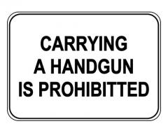 Carrying A Handgun Is Prohibited Sign