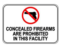 Concealed Firearms Are Prohibited In This Facility Sign