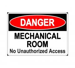 Danger Mechanical Room - No Unauthorized Access Sign
