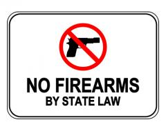 No Firearms By State Law Sign