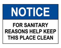 OSHA NOTICE For Sanitary Reasons Keep This Place Clean Sign