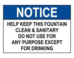 OSHA NOTICE Help Keep This Fountain Clean Sanitary Sign