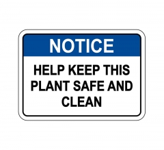 OSHA NOTICE Help Keep This Plant Clean Sign