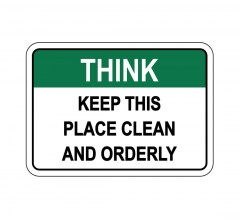 OSHA THINK Keep This Place Clean And Orderly Sign