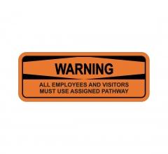 OSHA WARNING Employees Visitors Use Assigned Pathway Sign