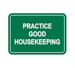 Practice Good housekeeping Label Sign