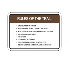 Rules Of The Trail Open Sunrise To Sunset Sign