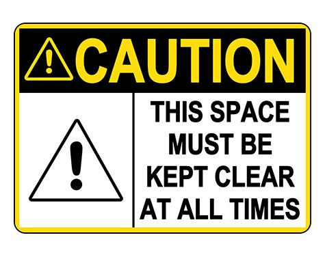 ANSI CAUTION This Space Must Be Kept Clear At All Times Sign