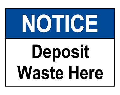ANSI NOTICE Deposit Waste Here Sign