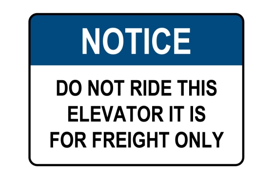 ANSI NOTICE Do Not Ride This Elevator Freight Only Sign