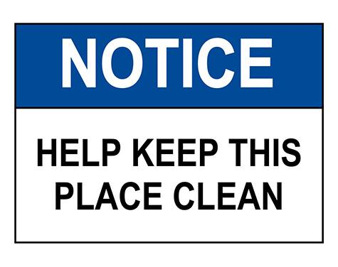 ANSI NOTICE Help Keep This Place Clean Sign