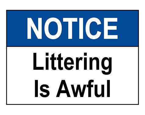 ANSI NOTICE Littering Is Awful Sign