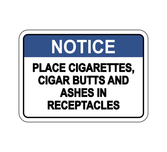 ANSI NOTICE Place Cigarettes Butts Ashes In Receptacles Sign