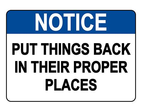ANSI NOTICE Put Things Back In Their Proper Place Sign