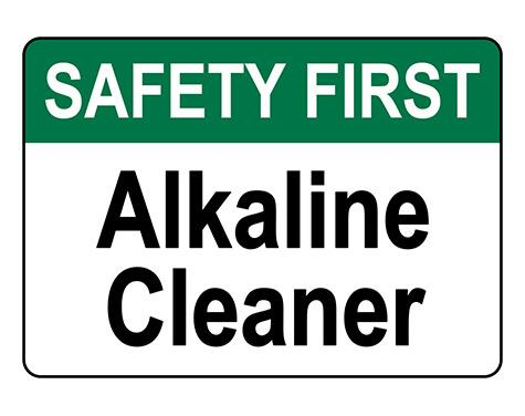 ANSI SAFETY FIRST Alkaline Cleaner Sign