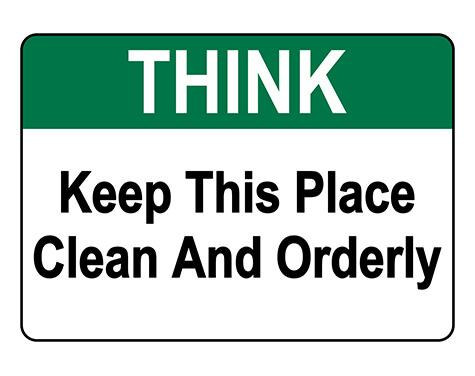 ANSI THINK Keep This Place Clean And Orderly Sign
