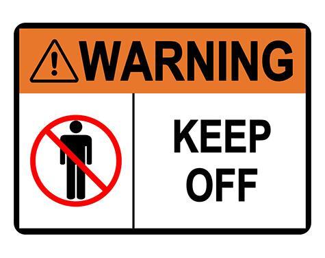 ANSI WARNING Keep Off Sign