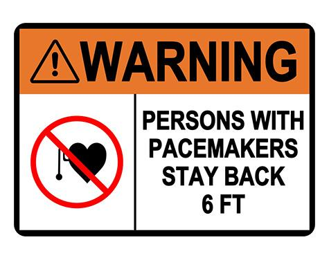 ANSI WARNING Persons With Pacemakers Stay Back 6 Ft Sign