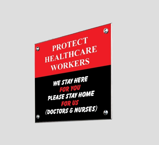 Protect Health Care Workers Stay at Home Acrylic Signs