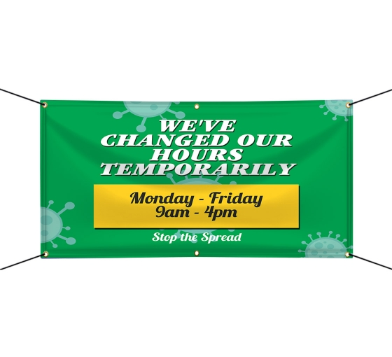 We have Changed our Hours Vinyl Banners