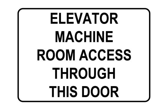 Elevator Machine Room Access Through This Door Sign