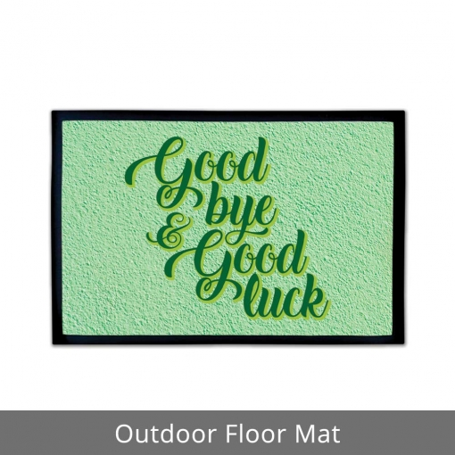 Good Bye Good Luck Outdoor Floor Mats