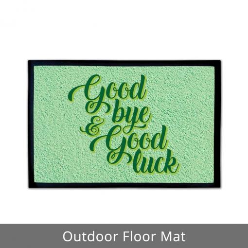 Good Bye Good Luck Outdoor Floor Mats
