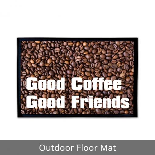 Good Coffee Good Friends Outdoor Floor Mats