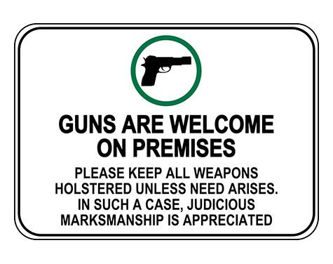 Guns Welcome Premises Weapons Holstered Sign