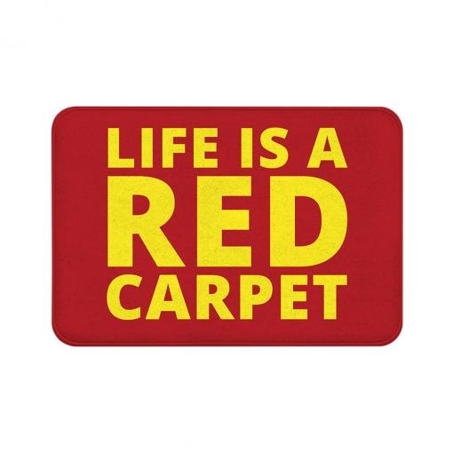 Life Is A Red Carpet Floor Mats