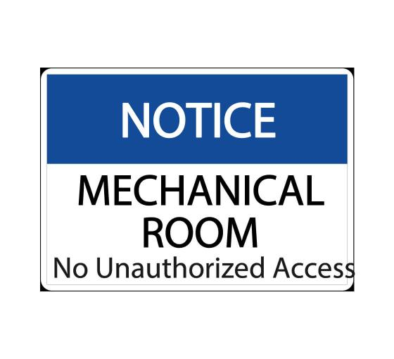 Notice Mechanical Room - No Unauthorized Access Sign