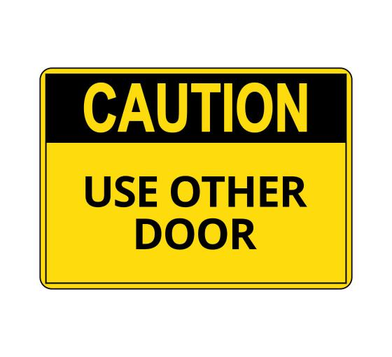 OSHA CAUTION Use Other Door Sign