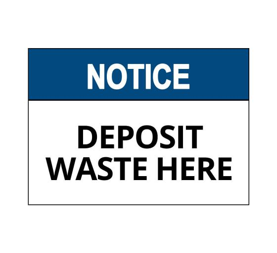 OSHA NOTICE Deposit Waste Here Sign