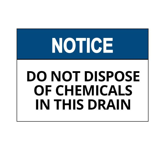 OSHA NOTICE Do Not Dispose Of Chemicals In Drain Sign
