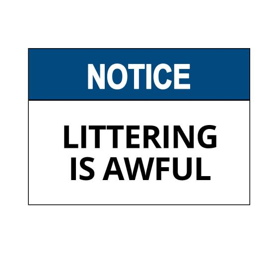 OSHA NOTICE Littering Is Awful Sign