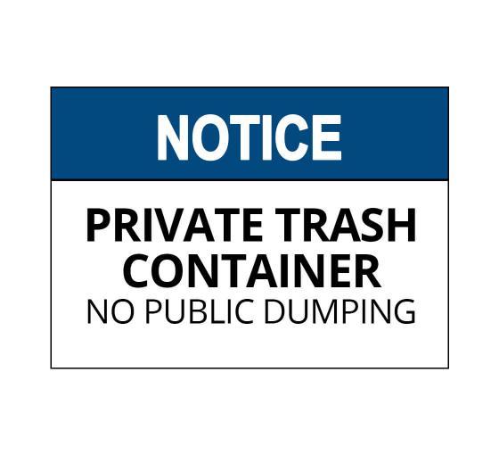 OSHA NOTICE Private Trash Container No Public Dumping Sign