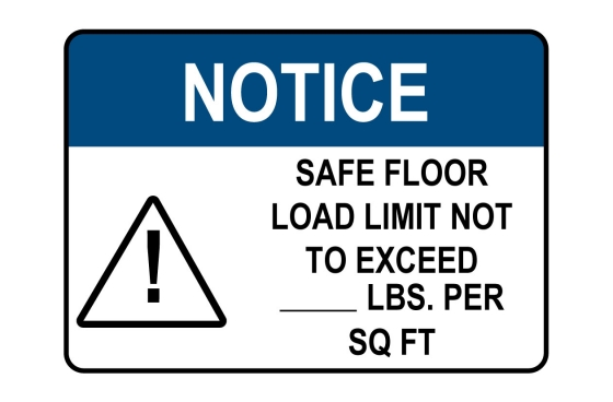 OSHA NOTICE Safe Floor Load Limit Not To Exceed Custom Sign
