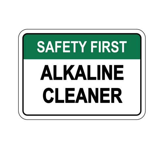 OSHA SAFETY FIRST Alkaline Cleaner Sign