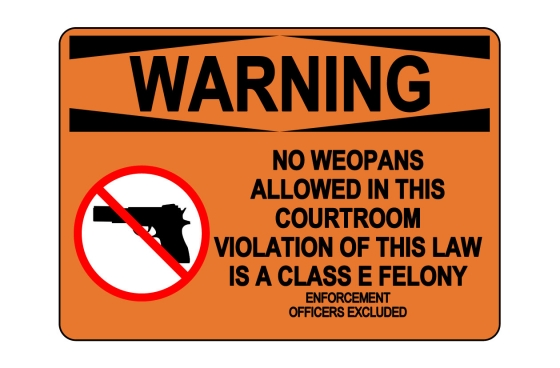 OSHA WARNING No Weapons Allowed In This Courtroom Sign