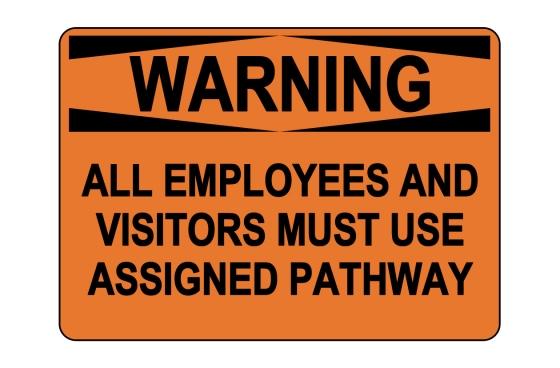 OSHA WARNING Use Assigned Pathway Sign