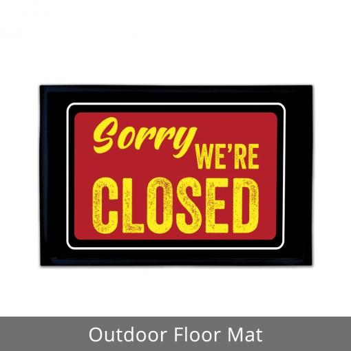 Sorry We're Closed Outdoor Floor Mats