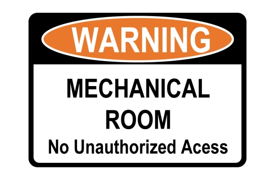 Warning Mechanical Room - No Unauthorized Access Sign